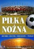 Włodarczyk Joanna, Tryhubczak Bogusław - Piłka nożna. Historia, legendy, mistzostwa, puchary