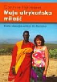 Hofmann Corinne - Moja afrykańska miłość. Biała Masajka wraca do Barsaloi