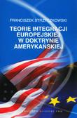 Strzyczkowski Franciszek - Teorie integracji europejskiej w doktrynie amerykańskiej