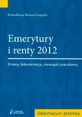Gawęcka Renata - Emerytury i renty 2012. Zmiany, dokumentacja, obowiązki pracodawcy