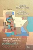 Interdyscyplinarność i transdyscyplinarność pedagogiki. wymiary teoretyczny i praktyczny