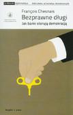 Chesnais Francois - Bezprawne długi Jak banki sterują demokracją