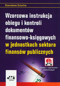 Szlachta Stanisława - Wzorcowa instrukcja obiegu i kontroli dokumentów finansowo-księgowych w jednostkach sektora finansów