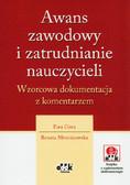Góra Ewa, Mroczkowska Renata - Awans zawodowy i zatrudnianie nauczycieli Wzorcowa dokumentacja z komentarzem (z suplementem elektronicznym)