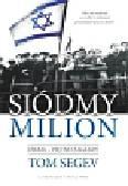Segev Tom - Siódmy milion. Izrael - piętno zagłady.
