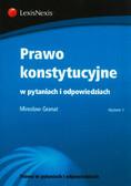 Granat Mirosław - Prawo konstytucyjne w pytaniach i odpowiedziach