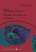 Piróg Mirosław - Williama Jamesa filozofia doświadczenia religijnego