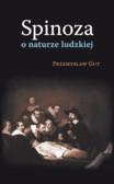 Gut Przemysław - Spinoza o naturze ludzkiej