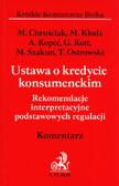 Chruściak Małgorzata, Kłoda Marcin, Kopeć Alicja - Ustawa o kredycie konsumenckim Rekomendacje interpretacyjne podstawowych regulacji.