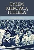 Kempka Erich - Byłem kierowcą Hitlera