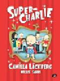 Lackberg Camilla - Super-Charlie