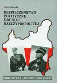 Zalewski Jerzy - Bezpieczeństwo polityczne Drugiej Rzeczypospolitej