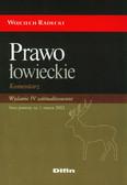 Radecki Wojciech - Prawo łowieckie Komentarz.