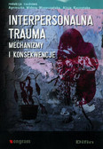 Interpersonalna trauma Mechanizmy i konsekwencje