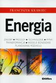 Krawiec Franciszek - Energia Zasoby, procesy technologie, rynki, transformacje, modele biznesowe, planowanie rozwoju