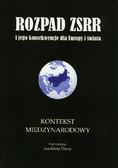 Rozpad ZSRR i jego konsekwencje dla Europy i świata część 3 Kontekst międzynarodowy