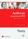 Kamiński Piotr, Wilk Urszula - Aplikacje prawnicze 2012 t.2 Egzamin wstępny i końcowy. Testy