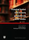 red. Matera Rafał, red. Pieczewski Andrzej - Przegląd badań nad historią gospodarczą w XXI wieku