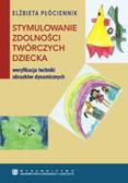 Płóciennik Elżbieta - Stymulowanie zdolności twórczych dziecka - weryfikacja techniki obrazków dynamicznych