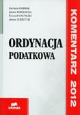 Adamiak Barbara, Borkowski Janusz, Mastalski Ryszard, Zubrzycki Janusz - Ordynacja podatkowa. Komentarz 2012