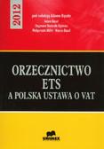 red. Bącal Adam - Orzecznictwo ETS a polska ustawa o VAT - 2012