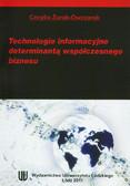 Żurak-Owczarek Cecylia - Technologie informacyjne determinantą współczesnego biznesu