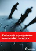 Ochyra Irena - Kompetencje psychospołeczne pełnomocnika i menedżera