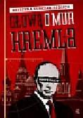 Kurczab-Redlich Krystyna - Głową o mur Kremla