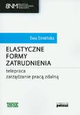 Stroińska Ewa - Elastyczne formy zatrudnienia Telepraca. Zarządzanie pracą zdalną