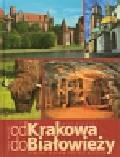Majcher Jarek - Od Krakowa do Białowieży Szlakiem skarbów UNESCO w Polsce