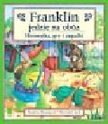 Bourgeois Paulette, Clark Brenda - Franklin jedzie na obóz. Historyjka, gry i zagadki.