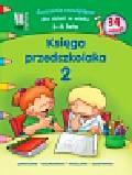 Kobiela Wiesława - Księga przedszkolaka 2 Ćwiczenia rozwijające dla dzieci w wieku 3-4 lata. 34 naklejki. Łamigłówki, kolorowanki, naklejanki, zgadywanki.