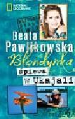 Pawlikowska Beata - Blondynka śpiewa w Ukajali