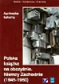 Łakomy Agnieszka - Polska książka na obczyźnie Niemcy Zachodnie 1945-1950