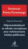 Banaszczyk Zbigniew - Odpowiedzialność za szkody wyrządzone przy wykonywaniu władzy publicznej