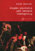 Jeziński Marek - Muzyka popularna jako wehikuł ideologiczny