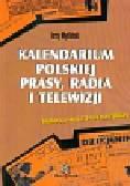 Myśliński Jerzy - Kalendarium polskiej prasy, radia i telewizji Publikacja z okazji 350-lecia prasy polskiej