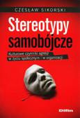 Sikorski Czesław - Stereotypy samobójcze Kulturowe czynniki agresji w życiu społecznym i w organizacji