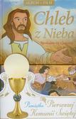 Chleb z Nieba Spotkajmy się z Jezusem Pamiątka Pierwszej Komunii Świętej z płytą DVD