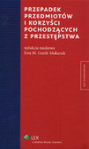 Guzik-Makaruk Ewa M. - Przepadek przedmiotów i korzyści pochodzących z przestępstwa