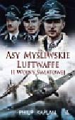 Kaplan Philip - Asy myśliwskie Luftwaffe II wojny światowej