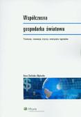 Zielińska-Głębocka Anna - Współczesna gospodarka światowa Przemiany, innowacje, kryzysy, rozwiązania regionalne
