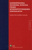Mierzwińska-Lorencka Joanna - Karnoprawna ochrona dziecka przed wykorzystaniem seksualnym
