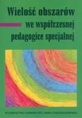 Wielość obszarów we współczesnej pedagogice specjalnej