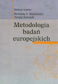 Wojtaszczyk Konstanty A., Kownacki Tomasz - Metodologia badań europejskich