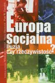 Anioł Włodzimierz, Duszczyk Maciej, Zawadzki Piotr - Europa socjalna. Iluzja czy rzeczywistość?