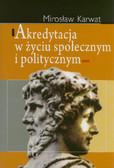 Karwat Mirosław - Akredytacja w życiu społecznym i politycznym