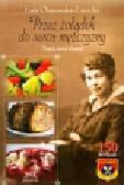 Oranowska-Lasocka Ewa - Przez żołądek do serca mężczyzny Przepisy kuchni domowej