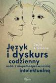 Krzemińska Dorota - Język i dyskurs codzienny osób z niepełnosprawnością intelektualną