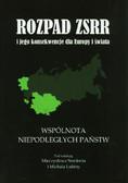 Rozpad ZSRR i jego konsekwencje dla Europy i świata część 2 Wspólnota Niepodległych Państw